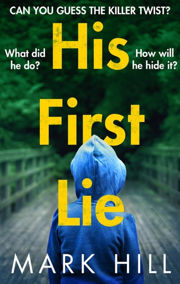 His First Lie - Can you guess the killer twist? eBook by Mark Hill
