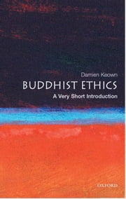 Buddhist Ethics: A Very Short Introduction ebook by Damien Keown