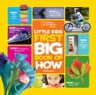 National Geographic Little Kids First Big Book of How ebook by Jill Esbaum