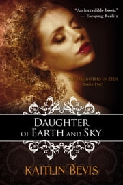 Daughter of Earth and Sky - Book 2 Persephone Trilogy ebook by Kaitlin Bevis