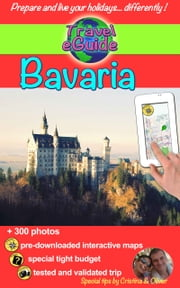 Travel eGuide: Bavaria - castles and natural wonders of Germany ebook by Cristina Rebiere, Olivier Rebiere