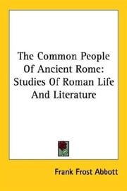 The Common People Of Ancient Rome ebook by Frank Frost Abbott