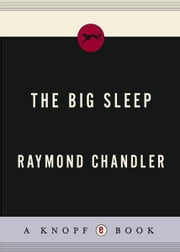 The Big Sleep - A Novel ebook by Raymond Chandler