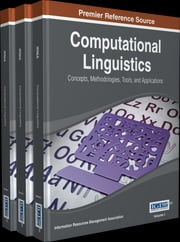 Computational Linguistics - Concepts, Methodologies, Tools, and Applications ebook by Information Resources Management Association