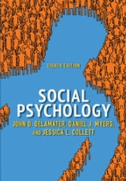 Social Psychology ebook by John D. DeLamater, Daniel J. Myers, Jessica L. Collett