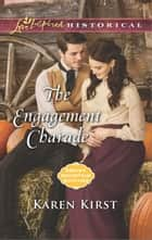 The Engagement Charade ebook by Karen Kirst