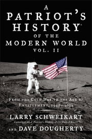 Patriot's History® of the Modern World, Vol. II - From the Cold War to the Age of Entitlement, 1945-2012 ebook by Larry Schweikart,Dave Dougherty