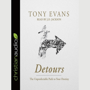 Detours - The Unpredictable Path to Your Destiny audiobook by Tony Evans