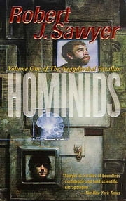 Hominids - Volume One of The Neanderthal Parallax ebook by Robert J. Sawyer