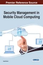 Security Management in Mobile Cloud Computing ebook by Kashif Munir