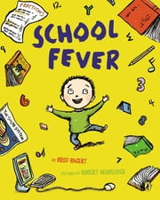 School Fever ebook by Brod Bagert, Robert Neubecker