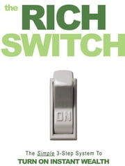 The Rich Switch - The Simple 3-Step System to Turn on Instant Wealth Using the Law of Attraction ebook by Hooper, David