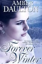 Forever Winter ebook by Amber Daulton