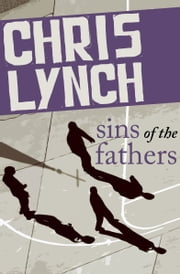 Sins of the Fathers ebook by Chris Lynch