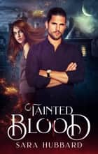 Tainted Blood ebook by Sara Hubbard