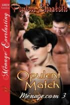 Opulent Match ebook by Peyton Elizabeth