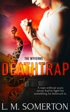 Deathtrap ebook by LM Somerton