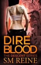 Dire Blood ebook by SM Reine