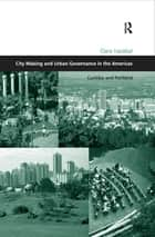 City Making and Urban Governance in the Americas - Curitiba and Portland ebook by Clara Irazábal