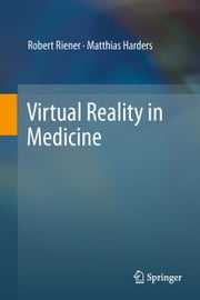 Virtual Reality in Medicine ebook by Robert Riener,Matthias Harders