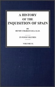 A History of The Inquisition of The Middle Ages; vol. 2 ebook by Henry Charles Lea