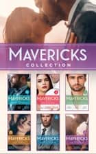 The Mavericks Collection ebook by Christine Rimmer, Catherine Mann, Maggie Cox,...