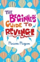 The Beginner's Guide to Revenge ebook by Marianne Musgrove