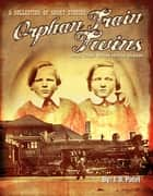 The Orphan Train Twins, And Their White Horse Dream ebook by J. B. Patel