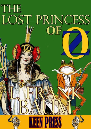 THE LOST PRINCESS OF OZ: Timeless Children Novel - (Over 100 Illustrations and Audiobook Link) ebook by L. Frank Baum