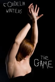 The Game ebook by Cordelia Winters