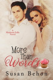 More Than Words - Madison Falls, #2 ebook by Susan Behon