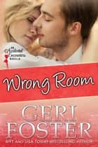 Wrong Room ebook by Geri Foster