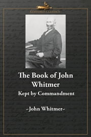 The Book of John Whitmer: Kept By Commandment ebook by John Whitmer