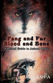 Fang and Fur, Blood and Bone ebook by Lupa