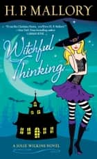 Witchful Thinking ebook by H. P. Mallory