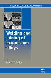 Welding and Joining of Magnesium Alloys ebook by L Liu