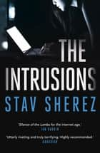 The Intrusions ebook by Stav Sherez