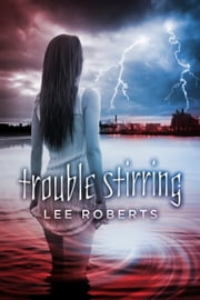 Trouble Stirring ebook by Lee Roberts