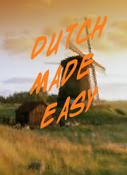 Dutch Made Easy ebook by Charlotte Ann Parker