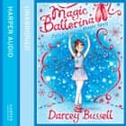 Delphie and the Magic Spell (Magic Ballerina, Book 2) audiobook by Darcey Bussell, Helen Lacey