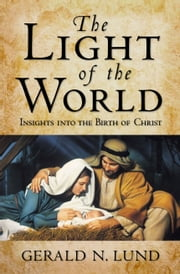 Light of the World ebook by Gerald N. Lund