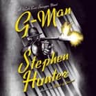 G-Man audiobook by Stephen Hunter