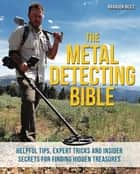 The Metal Detecting Bible ebook by Brandon Neice