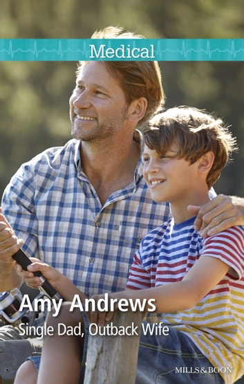 Single Dad, Outback Wife ebook by Amy Andrews
