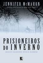Prisioneiros do inverno ebook by Jennifer McMahon