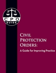 Civil Protection Orders: A Guide for Improving Practice ebook by National Council of Juvenile and Family Court Judges