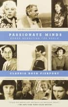 Passionate Minds - Women Rewriting the World ebook by Claudia Roth Pierpont