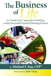 The Business of Life ebook by Kay, Michael F