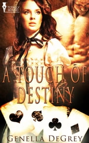 A Touch of Destiny ebook by Genella DeGrey