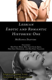 Lesbian Erotic and Romantic Histories: One ebook by McKenna Danvers